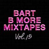 Bart B More Mixtapes Vol. 15