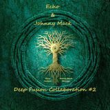 Echo & Johnny Mack - Deep Fusion #2