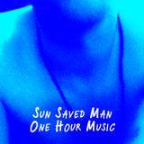 Sun Saved Man - One Hour Music