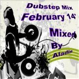 Dubstep Mix February 14' By Aladin