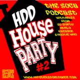 HDD House Party #2 : The Soca Podcast