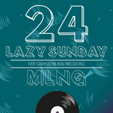 MLNG presents Lazy Sunday #24