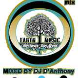 EARTH MUSIC EXCLUCSIVE MIXED BY D'ANTHONY