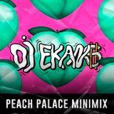 DJ EKAN$ - Minimix for #PeachPalace