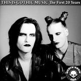 Dj RIVITHEAD - THIS IS GOTHIC MUSIC EP#3 The First 20 Years