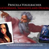 Priscilla Vogelbacher - Luciferians, Satanists and Demons