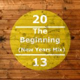 The Beginning (New Years Mix 2013)