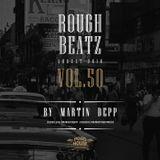 MARTIN DEPP 'Rough Beatz' vol.50 (August 2018)