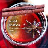 Liquid Libation - A Sunday Afternoon Refreshment | vol 22