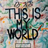 Deejay XB - This Is My World