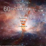 60 Minutes Of Chill, Part 28 (Sounds From The Universe 2)
