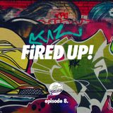 Fired Up! :: S01 Episode 8 (5.5.2017)