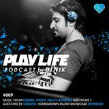 DJ NYK - Play Life Podcast #009