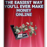 Easiest Money You'll Make Online