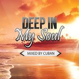 Cuban - Deep In My Soul Mix 2014