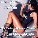 LEX-STALKER & KOSMAT - G-POINT DANCE MIX 14