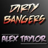 Dirty Bangers Promo mix by AlexTaylor