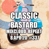 Edward Bastard Show from 8th April 2020 #337 Classics Pt4