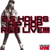 2.5 hrs of LIVE HIP HOP & R&B*dirty*