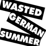 Wasted German Summer