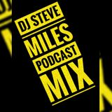 DJ STEVE MILES PODCAST MIX EP.1