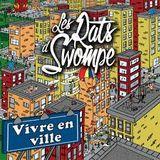 Entrevue - Les Rats d'Swompe - Album Vivre en ville