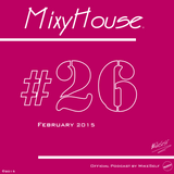 MixyHouse #26 (February 2015) mix by MikeSelf