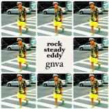 rock steady Eddy