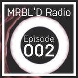 MRBL'D Radio Episode 002