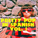 PRETTY POP IN SPANISH - VOL. 1