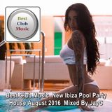 Best Club Music ★ New Ibiza Pool Party House August 2016 ★ Mixed By JayC
