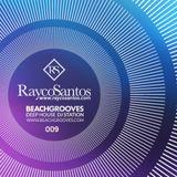 Rayco Santos @ BeachGrooves Radio 009