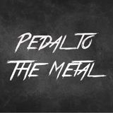 Pedal To The Metal - 21/01/19