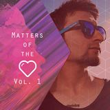 Matters Of The Heart Vol. 1