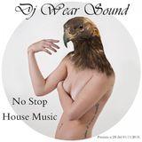DJ WEAR SOUND - NO STOP HOUSE MUSIC Puntata n 28 del 01/11/2016