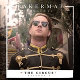 Bakermat presents The Circus #008