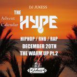#TheAdventHype Day 20: The Warm Up Pt.2 Rap, Hip-Hop and R&B Mix - Instagram: DJ_Jukess