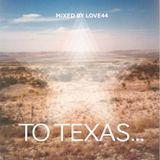 To Texas...