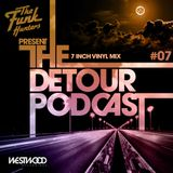 "The Funk Hunters Present: The Detour Podcast #07"" Vinyl Mix"