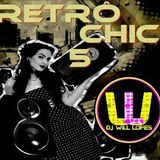 Retrô Chic 5 Mixed by Will Lopes