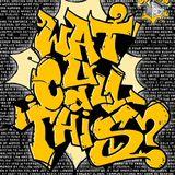 Watucallthis? 23/07/14 ft. Hosper the Horrorble, Fraksha, Del Dingoe, Bonezy 2Bladez, Chapps & Yikes