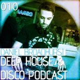 Deep House & Disco Podcast by DJ Daniel Broadhurst - 010
