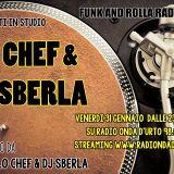 Funk And Rolla DIRETTA con: LO CHEF & DJ SBERLA!