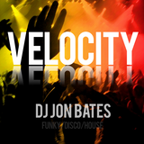 VELOCITY 2015 - FUNKYDISCO HOUSE MIX BY DJ JON BATES