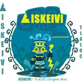 AISKEIVI - TLALOC (Original mix)