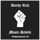 Music-Rebels-Podcast 01 (Techhouse) by Dutchy Tech
