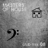 Masters of House [club mix 08]