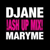 DJane Maryme - !Ash Up Mix!