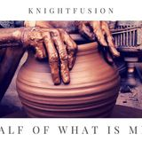 Knightfusion - Half Of What Is Mix