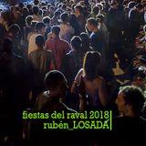 RUBEN LOSADA - FIESTAS DEL RAVAL 2018 - PART 1